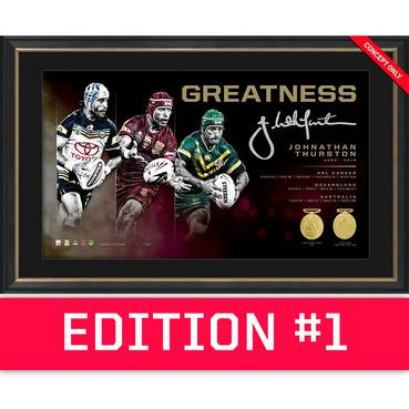 *Edition 1* Johnathan Thurston Signed 'Greatness'